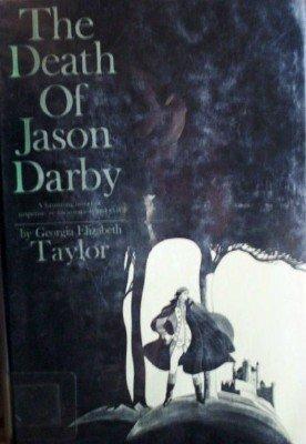 The Death of Jason Darby by Taylor, Georgia Elizabeth