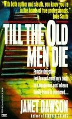Till the Old Men Die by Dawson, Janet