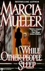 While Other People Sleep by Muller, Marcia