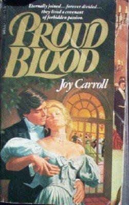Proud Blood by Carroll, Joy