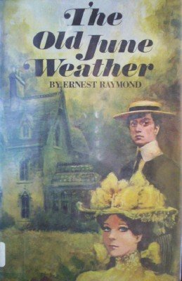 The Old June Weather by Raymond, Ernest