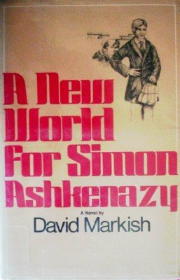 A New World for Simon Ashkenazy by Markish, David
