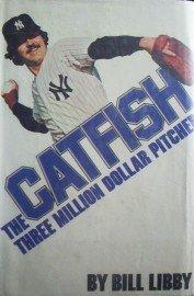 Catfish the Three Million Dollar Pitcher by Libby, Bill