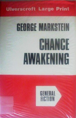 Chance Awakening by Markstein, George