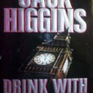 Drink with the Devil by Higgins, Jack