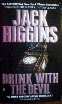 Drink with the Devil by Higgins, Jack