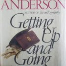 Getting Up and Going Home by Anderson, Robert