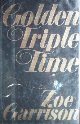 Golden Triple Time by Garrison, Zoe