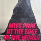 Miss Pink at the Edge of the World by Moffat, Gwen