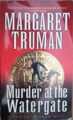 Murder at the Watergate by Truman, Margaret