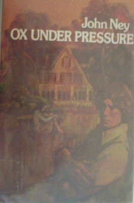 Ox Under Pressure by Ney, John