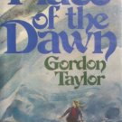 Place of the Dawn by Taylor, Gordon