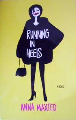 Running in Heels by Maxted, Anna
