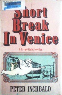 Short Break in Venice by Inchbald, Peter