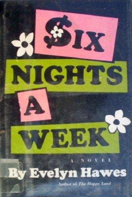 Six Nights a Week by Hawes, Evelyn