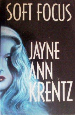 Soft Focus by Krentz, Jayne Ann