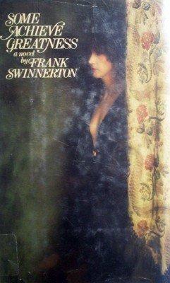 Some Achieve Greatness by Swinnerton, Frank
