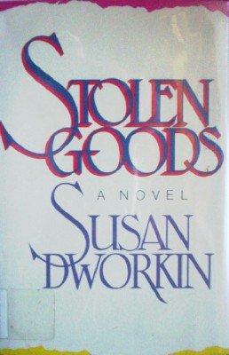 Stolen Goods by Dworkin, Susan
