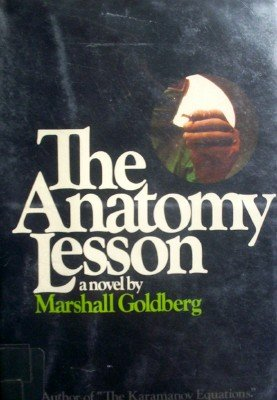 The Anatomy Lesson by Goldberg, Marshall