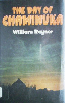 The Day of Chaminuka by Rayner, William
