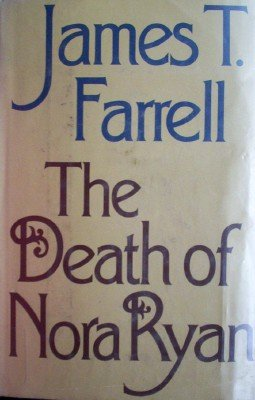 The Death of Nora Ryan by Farrell, James T