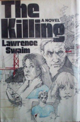 The Killing by Swaim, Lawrence
