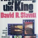 The Killing of the King by Slavitt, David R