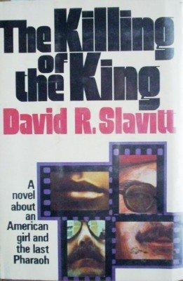 The Killing of the King by Slavitt, David R