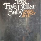 The Last Five Dollar Baby by Wood, Nancy