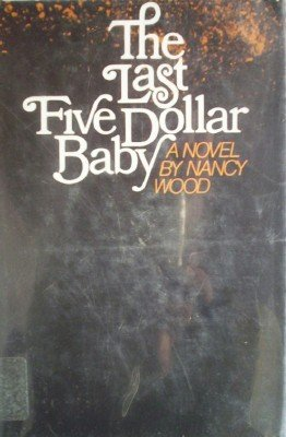 The Last Five Dollar Baby by Wood, Nancy
