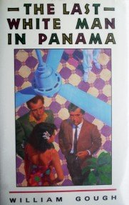 The Last White Man in Panama by Gough, William