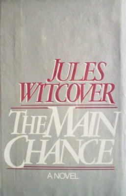 The Main Chance by Witcover, Jules