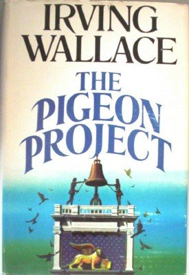 The Pigeon Project by Wallace, Irving