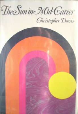 The Sun in Mid-Career by Davis, Christopher