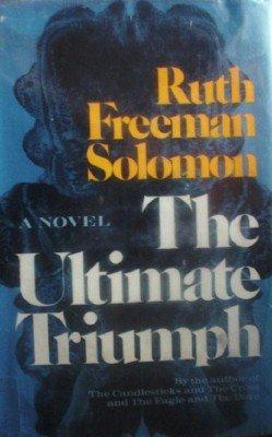 The Ultimate Triumph by Solomon, Ruth Solomon