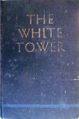 The White Tower by Ullman, James Ramsey