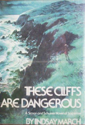 These Cliffs are Dangerous by March, Lindsay