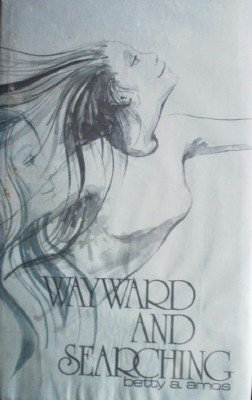 Wayward and Searching by Amos, Betty
