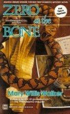 Zero at the Bone by Walker, Mary Willis