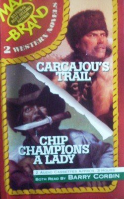 Carcajou's Trail / Chip Champions A Lady by Brand, Max
