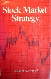 Stock Market Strategy by  Richard A. Crowell