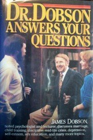 Dr. Dobson Answers Your Questions by  James Dobson