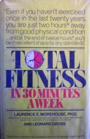 Total Fitness in 30 Minutes a Week by  Leonard Gross