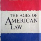 The Ages of American Law by  Grant Gilmore