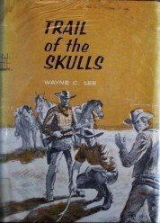 Trail of the Skulls by  Wayne C Lee