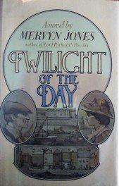 Twilight of the Day by  Mervyn Jones