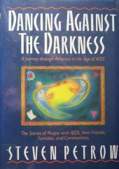 Dancing Against the Darkness by  Steven Petrow