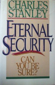 Eternal Security Can You Be Sure? by  Charles Stanley
