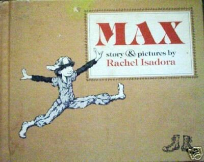 Max by Rachel Isadora (HB 1976 G)