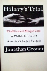 Hilary's Trial by Jonathan Groner (HB First Ed 1991 G)